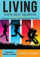 Living Your Best Quarter: Lessons Along the Journey of Life