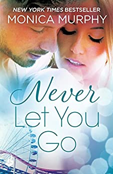 Never Let You Go: Never Series 2 by [Murphy, Monica]