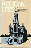 Progressive Cities: The Commission Government Movement in America, 1901–1920