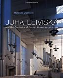 Juha Leiviska: and the Continuity of Finnish Modern Architecture (Architectural Monographs (Paper))