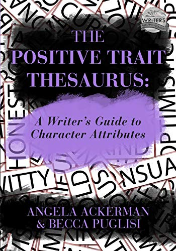 Download The Positive Trait Thesaurus: A Writer's Guide to Character Attributes (Writers Helping Writers Series) 0989772519
