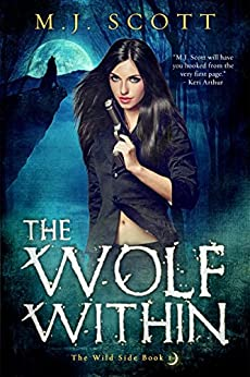 The Wolf Within (The Wild Side Book 1) by [Scott, M.J.]