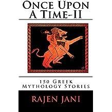 Once Upon A Time - II: 150 Greek Mythology Stories