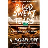 Blood, Sweat & Tears: A Postapocalyptic Novel: 5
