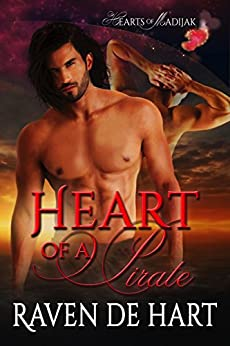 Heart of a Pirate (Hearts of Madijak Book 1) by [de Hart, Raven]