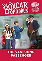 The Vanishing Passenger (Boxcar Children Mysteries)