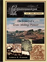 C.H. Guenther & Son at 150 Years: The Legacy of a Texas Milling Pioneer