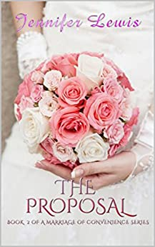 The Proposal (Marriage of Convenience Book 2) by [Lewis, Jennifer]