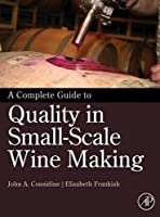 A Complete Guide to Quality in Small-Scale Wine Making [並行輸入品]