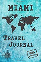 Miami Travel Journal: Notebook 120 Pages 6x9 Inches - City Trip Vacation Planner Travel Diary Farewell Gift Holiday Planner