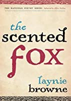 The Scented Fox (National Poetry Series)