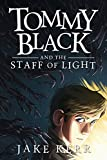 Tommy Black and the Staff of Light: Tommy Black Book 1 (English Edition)