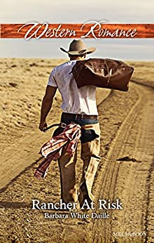 Mills & Boon : Rancher At Risk by [Daille, Barbara White]