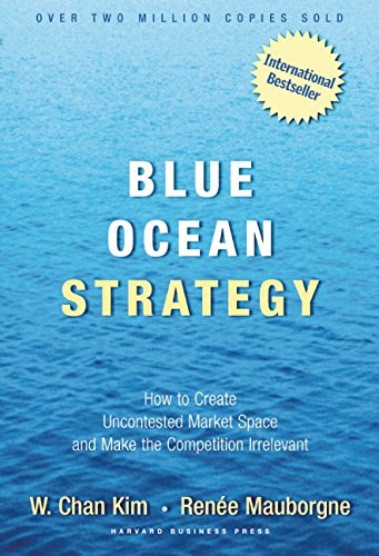Blue Ocean Strategy: How To Create Uncontested Market Space And Make The Competition Irrelevantの詳細を見る