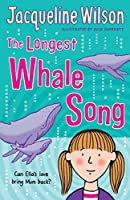The Longest Whale Song by Jacqueline Wilson(2011-09-05)