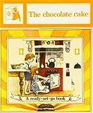 The Chocolate Cake (Ready-set-go Books)