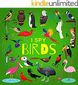 I Spy Birds: A Fun Guessing Game Picture Book for Kids Ages 2-5, Toddlers and Kindergartners ( Picture Puzzle Book for Kids ) (I Spy Books for Kids 4) (English Edition)