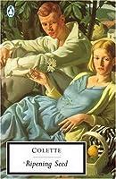 The Ripening Seed (Penguin Twentieth Century Classics)