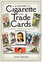 A History of Cigarette and Trade Cards: The Magic Inside the Packet