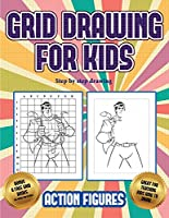 Step by step drawing (Grid drawing for kids - Action Figures): This book teaches kids how to draw Action Figures using grids
