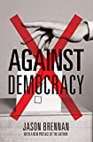 Against Democracy: New Preface (English Edition)