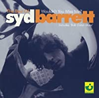 The Best of Syd Barrett: Wouldn't You Miss Me? by Barrett, Syd (2001) Audio CD
