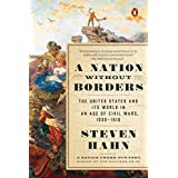 A Nation Without Borders: The United States and Its World in an Age of Civil Wars, 1830-1910 (The Penguin History of the United States) (English Edition)