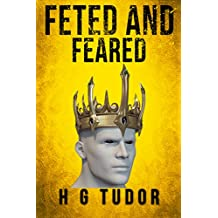 Feted and Feared