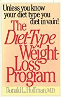 The Diet Type Weight Loss Program