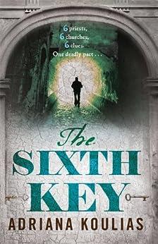 The Sixth Key by [Koulias, Adriana]