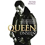 Queen Unseen - My Life with the Greatest Rock Band of the 20th Century: Revised and with Added Material (English Edition)