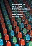 Principles of LED Light Communications: Towards Networked Li-Fi