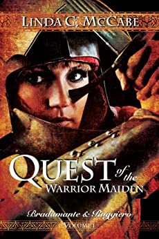 Quest of the Warrior Maiden (Bradamante & Ruggiero Book 1) by [McCabe, Linda C.]