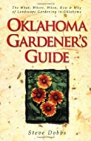 Oklahoma Gardener's Guide: The What, Where, When, How & Why of Ornamental Gardening in Oklahoma (Gardener's Guides (Cool Springs Press))