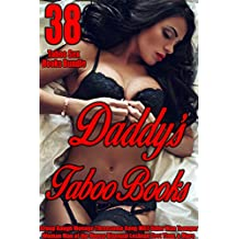 Erotica: Daddy's Taboo Books: 38 Sex Stories for Adults (Group, Rough, Menage, Threesome, Gang, MILF, Older Man Younger Woman, Man of the House, Bisexual, Lesbian, First Time, & More)