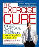 The Exercise Cure: A Doctor's All-Natural No-Pill Prescription for Better Health and Longer Life【洋書】 [並行輸入品]
