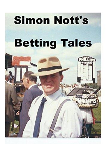 Simon Nott's Betting Tales (En...