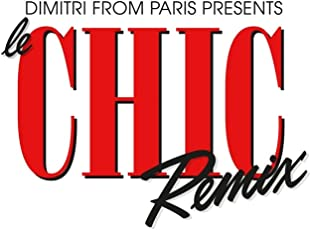 Dimitri from Paris Presents le Chic Remix