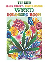 The Kind, Really Groovy, Highly Amazing Weed Coloring Book