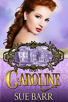 CAROLINE (Pride & Prejudice continued... Book 1) by [Barr, Sue]