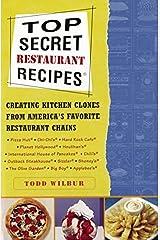 Top Secret Restaurant Recipes (by Todd Wilbur) Paperback