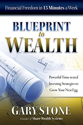 Blueprint to wealth financial freedom in 15 minutes a week ebook blueprint to wealth financial freedom in 15 minutes a week by stone gary malvernweather Gallery