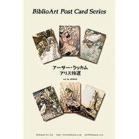 BiblioArt Post Card Series アーサー・ラッカム アリス特選 6枚セット(解説付き)