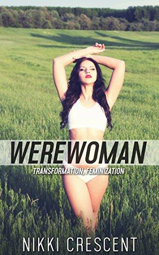 WEREWOMAN (Transformation, Feminization) (English Edition)