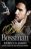 The Brat and the Bossman (The Hedonist series)