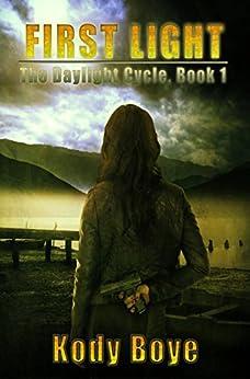 First Light (The Daylight Cycle Book 1) by [Boye, Kody]