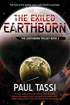 The Exiled Earthborn: The Earthborn Trilogy, Book 2 by [Tassi, Paul]