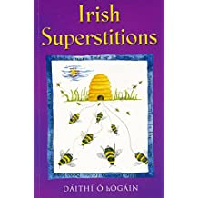Irish Superstitions: Irish Spells, Old Wives' Tales and Folk Beliefs