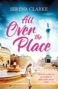 All Over the Place: A Near & Far Novel by [Clarke, Serena]