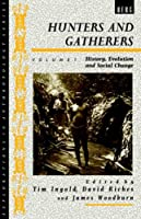 Hunters and Gatherers: History, Evolution, and Social Change (Explorations in Anthropology)